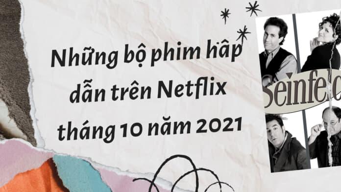Netflix tháng 10 có phim gì hot?